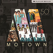 Playlist Plus - Motown 50th Anniversary by Various Artists