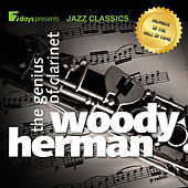 7days presents Jazz Classics: Woody Herman - The Genius of Clarinet by Woody Herman