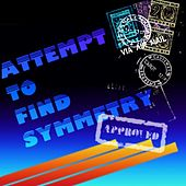 Attempt To Find Symmetry by Various Artists