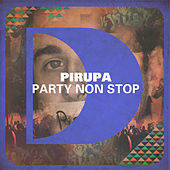 Party Non Stop (Remixes) by Pirupa