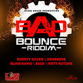 Bad Bounce Riddim by Various Artists