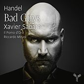Handel: Bad Guys by Il Pomo d'Oro and Riccardo Minasi Xavier Sabata