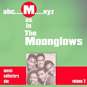 M as in MOONGLOWS (Volume 2) by The Moonglows