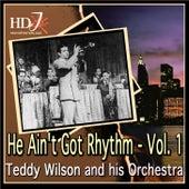 He Ain't Got Rhythm - Vol. 1 by Teddy Wilson