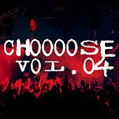 Choooose, Vol. 04 by Various Artists