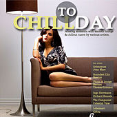 Chill Today (Relaxing Moments With Chillout Lounge Ambient Downbeat Tunes) by Various Artists