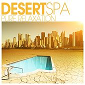 Desert SPA - Pure Relaxation by Various Artists
