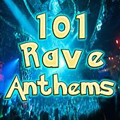 101 Rave Anthems - Best of Top Electronic Dance Music, Psytrance, Hard Dance, Nrg, Acid Techno, Goa, Fullon, Dark Psy by Various Artists