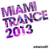 Enhanced Miami Trance 2013 by Various Artists