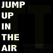 Jump Up In The Air by Todd Terry