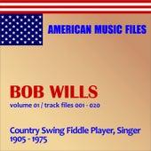 Bob Wills - Volume 1 by Bob Wills