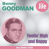 Feelin' High And Happy by Benny Goodman ans His Orchestra