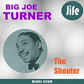 The Shouter by Big Joe Turner