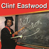 Sex Education by Clint Eastwood