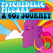 Psychedelic Pillars A 60s Journey by Various Artists