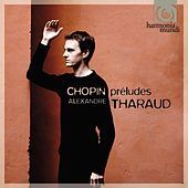 Chopin: Préludes, Op.28 by Alexandre Tharaud