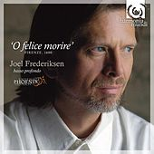 O felice morire' by Ensemble Phoenix Munich and Joel Frederiksen