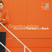 J.S. Bach: Concertos italiens by Alexandre Tharaud