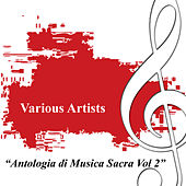 Antologia Di Musica Sacra Vol. 2 by Various Artists