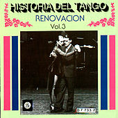 Historia Del Tango - Renovacion -vol. 3 by Various Artists