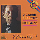 Horowitz Plays Schumann by Vladimir Horowitz