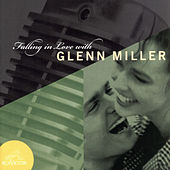 Falling In Love With Glenn Miller by Glenn Miller