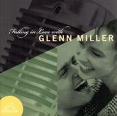 Falling In Love With Glenn Miller by Glenn Miller