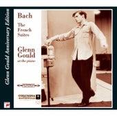 Bach: French Suites, BWV 812-817 (Glenn Gould Anniversary Edition) by Glenn Gould