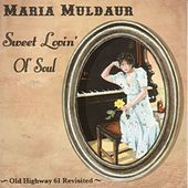 Sweet Lovin' Old Soul by Maria Muldaur