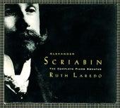 Alexander Scriabin: The Complete Piano Sonatas by Ruth Laredo