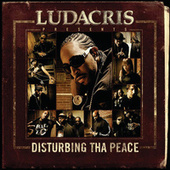 Ludacris Presents...Disturbing Tha Peace by Disturbing Tha Peace