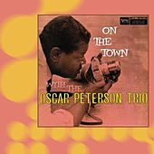 On The Town With The Oscar Peterson Trio by Oscar Peterson