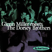Glenn Miller Meets The Dorsey Brothers by Glenn Miller