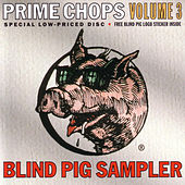 Blind Pig Sampler: Prime Chops, Vol. 3 by Various Artists