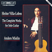 Complete Works For Solo Guitar by Heitor Villa-Lobos