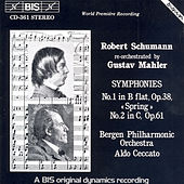 Symphonies No.1 and 2 (Re-Orchestrated By Gustav Mahler) by Robert Schumann