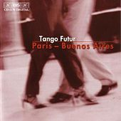Tango Music: Tango Futur by Various Artists
