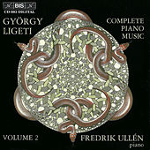 LIGETI: Complete Piano Music, Vol. 2 by Gyorgy Ligeti