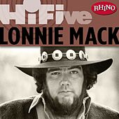 Rhino Hi-five: Lonnie Mack by Lonnie Mack