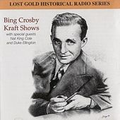Bing Crosby Kraft Shows, Vol 1 by Bing Crosby