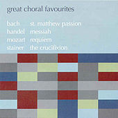 Great Choral Favourites: Bach: St Matthew Passion; Handel Messiah; Mozart: Requiem And More by Various Artists