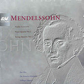 Violin Concerto; Piano Quartet No. 2; Strong Quartet No. 1 by Felix Mendelssohn