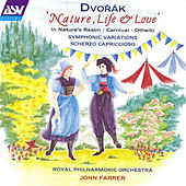Dvorak: Nature, Life & Love  by Antonin Dvorak