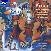 Bloch: Israel Symphony; Suite For Viola & Orchestra  by Ernest Bloch