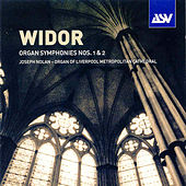Widor:  Organ Symphonies 1 & 2  by Charles-Marie Widor
