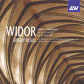 Widor:  Organ Symphonies 9 & 10  by Charles-Marie Widor