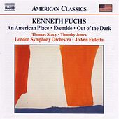 Fuchs, K.: American Place (an) / Eventide / Out Of The Dark by Various Artists