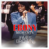 James Brown Interview With Ebony Moments (Live Interview) by James Brown