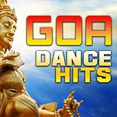 Goa Dance Hits - Top Psy Trance, Progressive, Fullon, Acid Techno, Night Psy, Hard Trance, Tech Trance, Ambient, Edm Anthems by Various Artists