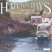 Halcyon Days: A Treasury Of British Light Music by Various Artists